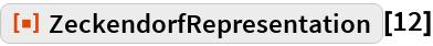 """ResourceFunction[""""ZeckendorfRepresentation""""][12]"""