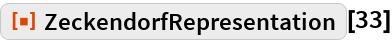 """ResourceFunction[""""ZeckendorfRepresentation""""][33]"""