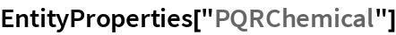 "EntityProperties[""PQRChemical""]"