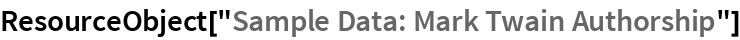 "ResourceObject[""Sample Data: Mark Twain Authorship""]"