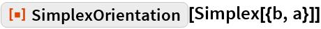 """ResourceFunction[""""SimplexOrientation""""][Simplex[{b, a}]]"""