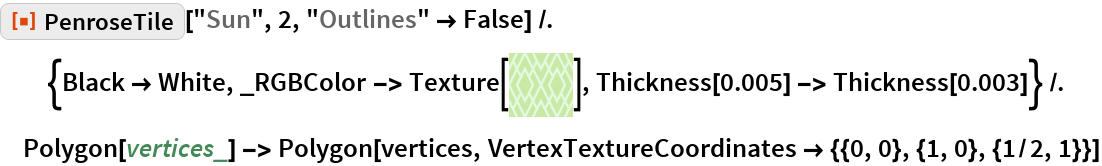 "ResourceFunction[""PenroseTile""][""Sun"", 2, ""Outlines"" -> False] /. {Black -> White, _RGBColor -> Texture[\!\(\* GraphicsBox[ TagBox[RasterBox[CompressedData["" 1:eJxEvcluZNnSpVeQJhrqFfQWmmqoaQl6gCroV0GTX0CVAEEzPUolvXeSkVeT qgx2EXmhStJ7pzdkZND9nON972wig/SOBa1vHd4SEH8ibvyk+zl72zZbZrZs 7f/uX//v//J//a/+xb/4F//uv9F//uW/+j//h3/7b//V//U//bf6H//zP/+7 /+3f/PM//S//4z//H//0b/7p3/73//q/1j/+3x//x9/Ls0RxkSnN06V5pjhJ NWaZ+jRVmR3VFqnCPFdYJMqTdHl2Ery1B7t+cBj1D8P+vnP7+Ft1nC3N9FvZ 0iRTnWbLs9z1OFmcJMsL/f3Xzs/7waE7PHT6+2iw7XffmvXFp9I0VZ2nK/rM ebK04O/lRbIwThaWqcbzWX8f9A/64ai/74ebZmV8fMOPpYvj/PUkU5xly4tM cZ4tzBL6rdJM35XWV5em2eL4qDxL3Sz4e22eLk4z5XFOP1yY5QrTbGWWrs0/ hdt2f9/tHzpjPf+hd7++KM+S19O0/r/VRao8TZZH6eIkW9Hv6h+Xv4ab+ykP 0xvte6P3QbBpF5f5Ml+a1MdW9Ctan2mqMMvov9ezfOv5t8GuMzz0B7touIv+ 3NbL82x5mmV9puniLFXRyswypVGyMk9VxqnCKFma6E+mqCecZ8qjTGGSLkxS WtLiPFWbZ2rTnJ7nZpkqztJ62sGhEx2i3i7q74LOW6M6P63pJ2faGm1TqjTV r2du5pmC9nGZa76ch/tO/xAOd8FgHwz3vd6u21x/KYyylYmWUZ+pF0mUJke8 Ai+eKs9PH7aN4eFBPz/Zhb1d7+7pvDzLFueJ6jRd4kXSpUW2uMyVlomSlkuP qn+Z6YEzRb3LLK/PKU8SWskC9pOuzBMyrZt59nqUbj19Gex62tZo1xvu+g+7 emWZr+rJp8niNF/h+VN62YI+bSwjzN7/uIj23eG+M9xHvX003A+iXdB4+e2P ZeJaXz1L1b1lpXnyZpG8Get3tWW5aHsre9Pz9/eD/q7XeLoq6oenKRlwYaFH TdfG2hEtV0LbJ/spaAe1GjInWdEodTNP3UySNxPtV6Ykm5zmSpM0nzz/1P2p lQnD9zA6BN1d0FxfFEYZXlwbqiOgZZylb2R4c1lgpjzXYWmNdtFYxqDFPzyM Dr3BoRe8NcvT0/JISy0z1o+lZXKFSb6GucqEsnfPl+Ndd7QLRxyEfrC9rc5P dEx0BLRrpVm2sMxUZtmqvnSSqWi1Z4nruZ9wyhEuTrH8yhQb1uHVqsrqbqZJ rUz3rR1xrDhc413n2/N5aaqjkdZOlXjBXHGZLHDE0vzP6a/9TTt6l7GFPdY/ 1Mb1d/3O5rawOtZZKy5/0SOV9diygUmiMIuNPHH3cimTG2u/dkP94ve3Wm2R 02vKvIsLDF7GaWeSqi3T1ZW+KFUaah1kSDqq+SLGFn+s3BHGrOeXYbSfLmU2 g/deuO/pcHV+tmrzfFHnYpIsyiBlyfPUf5qndJY5CLM0j7HXa0ajQ6QtC/dB bHuDfb/xeKYP1IdXptjDjVyfLH8sJ6APydRW2fCtOeS8hIM9Z639clGQteNt ZNg6bkfl6S9F+8nyOMGrTdLVCadAjyrnIJ9T1qmc8peSnKeWdJJpv3we7YL+ tt879KJ9L3ptVuYnMnsdfD18bSlr5K0L2E+2Os20n/6uR+3pgXV4Dz25xMke Wxrve63HLyw1joXvLbC/suesvJx2pLT8FL62ddj7nPdosA/vH8+r47QWv7iW baf1p6LH1tmUheNLjyrj5PUkh9+QUS3SNjDerjjWs2WxpUVe+z7a9sJD0NuP hptO6/GsOs"