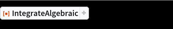 "ResourceFunction[""IntegrateAlgebraic""][(  x^6 - x^3 + 1)/((x^6 - 1) (x^4 + x^2)^(1/3)), x]"