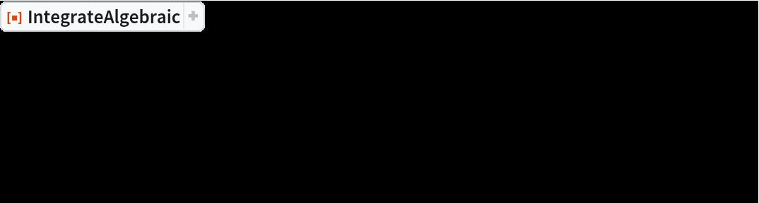 "ResourceFunction[  ""IntegrateAlgebraic""][(-36 - 6 x^2 + 6 x^3 + x^6)/(x (-6 + x^3) (36 - 90 x + 122 x^2 - 96 x^3 + 51 x^4 - 26 x^5 + 15 x^6 - 6 x^7 + x^8) ((6 + x^3)/(-6 + x^3))^(1/6)), x]"