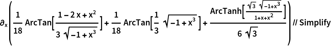 \!\( \*SubscriptBox[\(\[PartialD]\), \(x\)]\(( \*FractionBox[\(1\), \(18\)]\ ArcTan[ \*FractionBox[\(1 - 2\ x +  \*SuperscriptBox[\(x\), \(2\)]\), \(3\  \*SqrtBox[\(\(-1\) +  \*SuperscriptBox[\(x\), \(3\)]\)]\)]] +  \*FractionBox[\(1\), \(18\)]\ ArcTan[ \*FractionBox[\(1\), \(3\)]\  \*SqrtBox[\(\(-1\) +  \*SuperscriptBox[\(x\), \(3\)]\)]] +  \*FractionBox[\(ArcTanh[ \*FractionBox[\( \*SqrtBox[\(3\)]\  \*SqrtBox[\(\(-1\) +  \*SuperscriptBox[\(x\), \(3\)]\)]\), \(1 + x +  \*SuperscriptBox[\(x\), \(2\)]\)]]\), \(6\  \*SqrtBox[\(3\)]\)])\)\) // Simplify