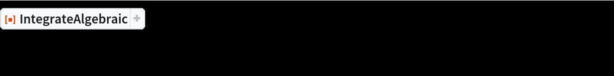 """ResourceFunction[""""IntegrateAlgebraic""""][  1/(x^9 (-2 + x^6)) (4 + x^6) (-4 + x^4 + 2 x^6) Sqrt[    32 - 14 x^4 - 32 x^6 - 4 x^8 + 7 x^10 + 8 x^12], x]"""