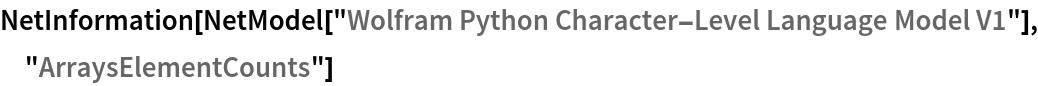 "NetInformation[  NetModel[""Wolfram Python Character-Level Language Model V1""], \ ""ArraysElementCounts""]"