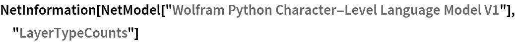 "NetInformation[  NetModel[""Wolfram Python Character-Level Language Model V1""], \ ""LayerTypeCounts""]"