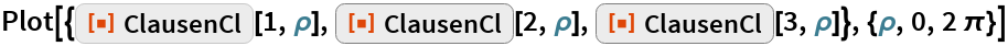 "Plot[{ResourceFunction[""ClausenCl""][1, \[Rho]], ResourceFunction[""ClausenCl""][2, \[Rho]], ResourceFunction[""ClausenCl""][3, \[Rho]]}, {\[Rho], 0, 2 \[Pi]}]"