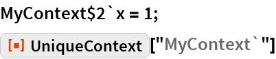 """MyContext$2`x = 1; ResourceFunction[""""UniqueContext""""][""""MyContext`""""]"""