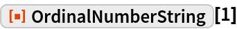 """ResourceFunction[""""OrdinalNumberString""""][1]"""