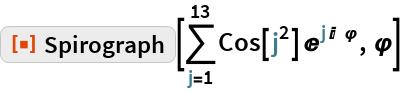 "ResourceFunction[""Spirograph""][\!\( \*UnderoverscriptBox[\(\[Sum]\), \(j = 1\), \(13\)]\(Cos[ \*SuperscriptBox[\(j\), \(2\)]]\  \*SuperscriptBox[\(E\), \(j\ I\ \ \[CurlyPhi]\)]\)\), \[CurlyPhi]]"