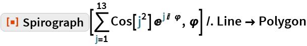 "ResourceFunction[""Spirograph""][\!\( \*UnderoverscriptBox[\(\[Sum]\), \(j = 1\), \(13\)]\(Cos[ \*SuperscriptBox[\(j\), \(2\)]]\  \*SuperscriptBox[\(E\), \(j\ I\ \ \[CurlyPhi]\)]\)\), \[CurlyPhi]] /. Line -> Polygon"