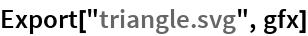 "Export[""triangle.svg"", gfx]"