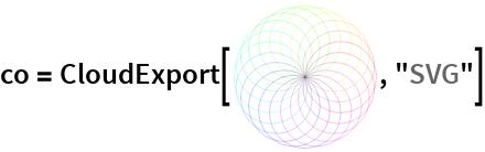 "co = CloudExport[\!\(\* GraphicsBox[ {Thickness[0.0033333333333333335`],  {RGBColor[1., 0.3, 0.], Thickness[0.0016666666666666668`], Opacity[        1.], CapForm[""Round""], JoinForm[{""Miter"", 3.25}], JoinedCurveBox[{{{1, 4, 3}, {1, 3, 3}, {1, 3, 3}, {1, 3, 3}, {         1, 3, 3}, {1, 3, 3}, {1, 3, 3}, {1, 3, 3}}}, CompressedData["" 1:eJxTTMoPSmVmYGBgBGJJIGZigAKFIocCW67riwtSHWD8A6cWum67nO6w5UTZ vvnLCh1q7E3jdslmOVjf9++dfq7A4fnvlR8vnc124GHSbhd7m+9w49z34Me1 uQ5+vdPzhBbnQs3Lg5jnkA3nbyjKmPj2Tgac/+XvlYqXk9Lg+rscE55eeJQC N39GnlDzAaNkuP0Q85Lg7oPxUdwP5CuALOJNhutPATn8cALc/E8ge9Xi4PYL RFhuOXEsCu6+B1Ui69wfRsDdD+PD/Afjw/wP0w8LH5j5sPCD2Q8LX5j70MMf AARQqyg= ""], CurveClosed->{1}]},  {RGBColor[1., 0.6, 0.], Thickness[0.0016666666666666668`], Opacity[        1.], CapForm[""Round""], JoinForm[{""Miter"", 3.25}], JoinedCurveBox[{{{1, 4, 3}, {1, 3, 3}, {1, 3, 3}, {1, 3, 3}, {         1, 3, 3}, {1, 3, 3}, {1, 3, 3}, {1, 3, 3}}}, CompressedData["" 1:eJxTTMoPSmVmYGBgBGJJIGZigIKGQocCW67riwUyHGD8A6cWum4rznLYcqJs 33y2Qocae9O4XXtzHKzv+/dO1ytweP575cdLuXkOPEza7WJr8xxyQAJ8BQ5+ vdPzhJJzHHbItb4O7CiAmMeQBedvKMqY+HZOOpz/5e+VipdBqXD9XY4JTy8s SoabPyNPqPnAp0S4/RDzEuHug/FR3A/kK4AsWpsK158CcnhyMtz8n3VZe0o2 J8Lt51gjE5XCnAB334MqkXXuinFw98P4MP/B+DD/w/TDwgdmPiz8YPbDwhfm PvTwBwA3BqIa ""], CurveClosed->{1}]},  {RGBColor[1., 0.9, 0.], Thickness[0.0016666666666666668`], Opacity[        1.], CapForm[""Round""], JoinForm[{""Miter"", 3.25}], JoinedCurveBox[{{{1, 4, 3}, {1, 3, 3}, {1, 3, 3}, {1, 3, 3}, {         1, 3, 3}, {1, 3, 3}, {1, 3, 3}, {1, 3, 3}}}, CompressedData["" 1:eJxTTMoPSmVmYGBgBGJJIGZigIKGAocCW67riz9kOsD4B04tdN0WnOOw5UTZ vvlsBQ419qZxu+bmOQB5UvqxeQ6f/16peKlW4MDDpN0utjbHIef575Uf/xU4 +PVOzxNKznLYIdf6OrCiEGIeQwacv6EoY+LbOalw/heQOUHJcP1djglPLyxK hJtvcFeFrfFpPNx+iHlxcPfB+CjuB/IVQBb1psP1p1jf9+91ToWb/7Mua0/J 5GS4/RxrZKJSHifC3QcxLwHufhgf5j8YH+Z/mH5Y+MDMh4UfzH5Y+MLchx7+ ABcnpfQ= ""], CurveClosed->{1}]},  {RGBColor[0.8, 1., 0.], Thickness[0.0016666666666666668`], Opacity[        1.], CapForm[""Round""], JoinForm[{""Miter"", 3.25}], "