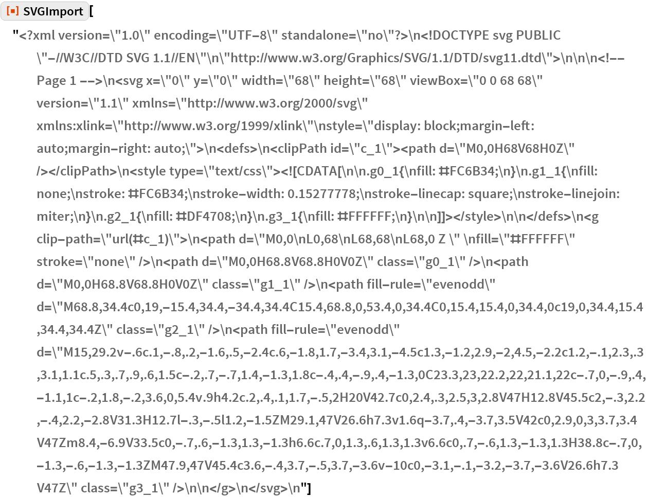 "ResourceFunction[  ""SVGImport""][""<?xml version=\""1.0\"" encoding=\""UTF-8\"" \ standalone=\""no\""?>\n<!DOCTYPE svg PUBLIC \""-//W3C//DTD SVG 1.1//EN\""\ \n\""http://www.w3.org/Graphics/SVG/1.1/DTD/svg11.dtd\"">\n\n\n<!-- \ Page 1 -->\n<svg x=\""0\"" y=\""0\"" width=\""68\"" height=\""68\"" \ viewBox=\""0 0 68 68\"" version=\""1.1\"" \ xmlns=\""http://www.w3.org/2000/svg\"" \ xmlns:xlink=\""http://www.w3.org/1999/xlink\""\nstyle=\""display: \ block;margin-left: auto;margin-right: auto;\"">\n<defs>\n<clipPath id=\ \""c_1\""><path d=\""M0,0H68V68H0Z\"" /></clipPath>\n<style \ type=\""text/css\""><![CDATA[\n\n.g0_1{\nfill: #FC6B34;\n}\n.g1_1{\n\ fill: none;\nstroke: #FC6B34;\nstroke-width: 0.15277778;\n\ stroke-linecap: square;\nstroke-linejoin: miter;\n}\n.g2_1{\nfill: \ #DF4708;\n}\n.g3_1{\nfill: #FFFFFF;\n}\n\n]]></style>\n\n</defs>\n<g \ clip-path=\""url(#c_1)\"">\n<path d=\""M0,0\nL0,68\nL68,68\nL68,0 Z \"" \n\ fill=\""#FFFFFF\"" stroke=\""none\"" />\n<path d=\""M0,0H68.8V68.8H0V0Z\"" \ class=\""g0_1\"" />\n<path d=\""M0,0H68.8V68.8H0V0Z\"" class=\""g1_1\"" />\n\ <path fill-rule=\""evenodd\"" \ d=\""M68.8,34.4c0,19,-15.4,34.4,-34.4,34.4C15.4,68.8,0,53.4,0,34.4C0,\ 15.4,15.4,0,34.4,0c19,0,34.4,15.4,34.4,34.4Z\"" class=\""g2_1\"" />\n\ <path fill-rule=\""evenodd\"" \ d=\""M15,29.2v-.6c.1,-.8,.2,-1.6,.5,-2.4c.6,-1.8,1.7,-3.4,3.1,-4.5c1.3,\ -1.2,2.9,-2,4.5,-2.2c1.2,-.1,2.3,.3,3.1,1.1c.5,.3,.7,.9,.6,1.5c-.2,.7,\ -.7,1.4,-1.3,1.8c-.4,.4,-.9,.4,-1.3,0C23.3,23,22.2,22,21.1,22c-.7,0,-.\ 9,.4,-1.1,1c-.2,1.8,-.2,3.6,0,5.4v.9h4.2c.2,.4,.1,1.7,-.5,2H20V42.7c0,\ 2.4,.3,2.5,3,2.8V47H12.8V45.5c2,-.3,2.2,-.4,2.2,-2.8V31.3H12.7l-.3,-.\ 5l1.2,-1.5ZM29.1,47V26.6h7.3v1.6q-3.7,.4,-3.7,3.5V42c0,2.9,0,3,3.7,3.\ 4V47Zm8.4,-6.9V33.5c0,-.7,.6,-1.3,1.3,-1.3h6.6c.7,0,1.3,.6,1.3,1.3v6.\ 6c0,.7,-.6,1.3,-1.3,1.3H38.8c-.7,0,-1.3,-.6,-1.3,-1.3ZM47.9,47V45.4c3.\ 6,-.4,3.7,-.5,3.7,-3.6v-10c0,-3.1,-.1,-3.2,-3.7,-3.6V26.6h7.3V47Z\"" \ class=\""g3_1\"" />\n\n</g>\n</svg>\n""]"