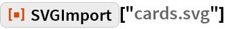 "ResourceFunction[""SVGImport""][""cards.svg""]"