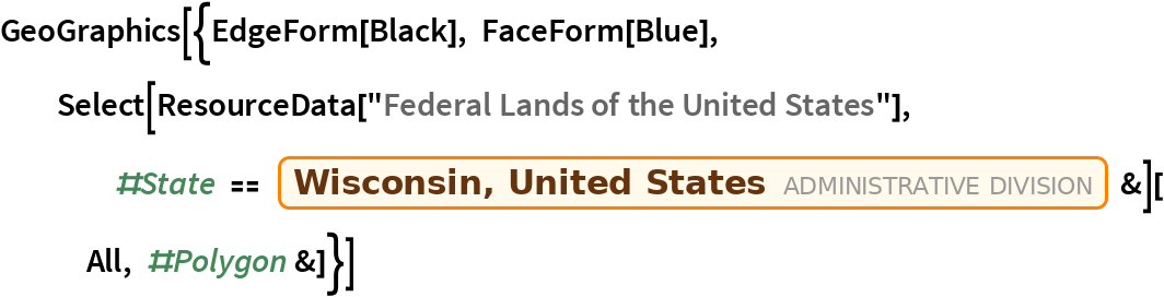 "GeoGraphics[{EdgeForm[Black], FaceForm[Blue], Select[ResourceData[      ""Federal Lands of the United States""], #State == Entity[""AdministrativeDivision"", {""Wisconsin"", ""UnitedStates""}] &][All, #Polygon &]}]"