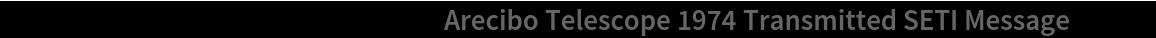 "ArrayPlot[  Partition[   ResourceData[""Arecibo Telescope 1974 Transmitted SETI Message""], 23]]"