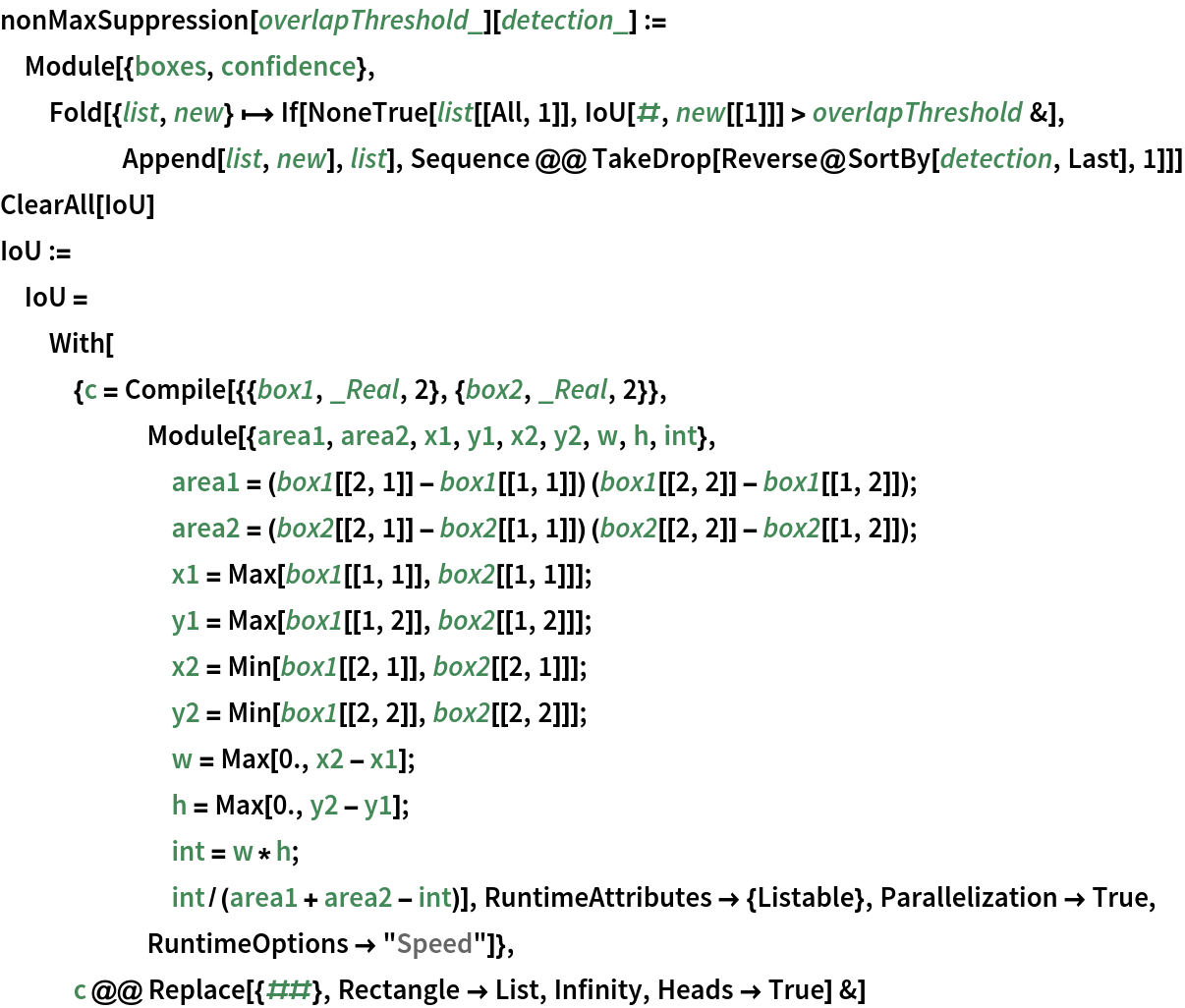 """nonMaxSuppression[overlapThreshold_][detection_] := Module[{boxes, confidence}, Fold[{list, new} 
