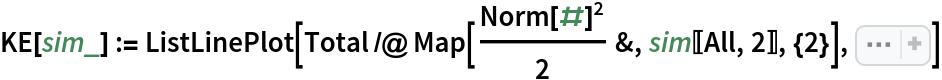 "KE[sim_] := ListLinePlot[Total /@ Map[Norm[#]^2/2 &, sim[[All, 2]], {2}], Sequence[PlotLabel -> Style[     ""Kinetic Energy v. Simulation Step"", 15, Black], Frame -> True, FrameLabel -> {""Simulation Step"", ""Kinetic Energy""}, PlotTheme -> ""Scientific"", ImageSize -> Medium]]"