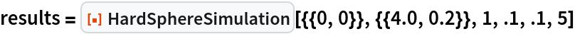 "results = ResourceFunction[""HardSphereSimulation""][{{0, 0}}, {{4.0, 0.2}}, 1, .1, .1, 5]"