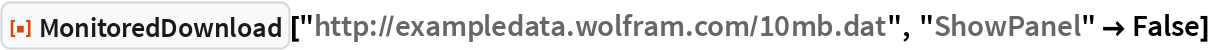 "ResourceFunction[  ""MonitoredDownload""][""http://exampledata.wolfram.com/10mb.dat"", ""ShowPanel"" -> False]"