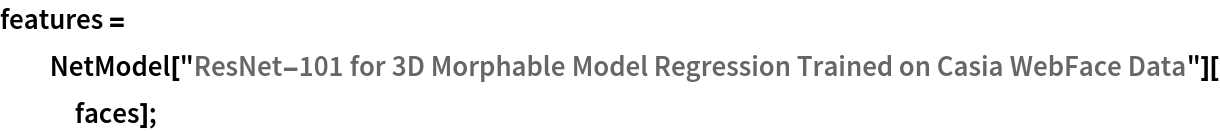 """features = NetModel[""""ResNet-101 for 3D Morphable Model Regression Trained on \ Casia WebFace Data""""][faces];"""
