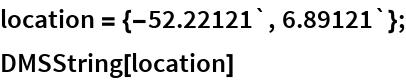 location = {-52.22121`, 6.89121`}; DMSString[location]