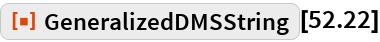"""ResourceFunction[""""GeneralizedDMSString""""][52.22]"""