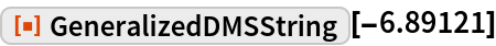 """ResourceFunction[""""GeneralizedDMSString""""][-6.89121]"""