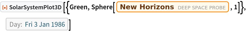 "ResourceFunction[  ""SolarSystemPlot3D""][{Green, Sphere[Entity[""DeepSpaceProbe"", ""NEWHorizons""], 1]}, DateObject[{1986, 1, 3}, ""Day"", ""Gregorian"", -6.`]]"