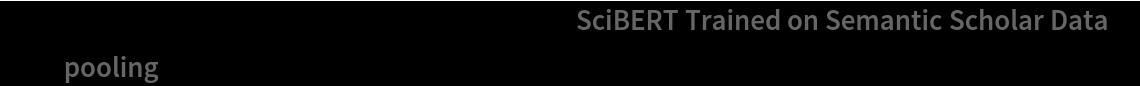 "sentenceembedding = NetAppend[NetModel[""SciBERT Trained on Semantic Scholar Data""], ""pooling"" -> SequenceLastLayer[]]"