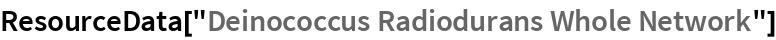 """ResourceData[""""Deinococcus Radiodurans Whole Network""""]"""