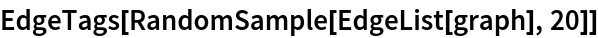 EdgeTags[RandomSample[EdgeList[graph], 20]]