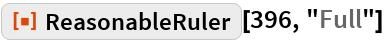 "ResourceFunction[""ReasonableRuler""][396, ""Full""]"