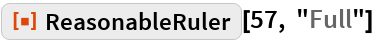 "ResourceFunction[""ReasonableRuler""][57, ""Full""]"