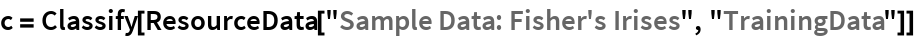 "c = Classify[   ResourceData[""Sample Data: Fisher's Irises"", ""TrainingData""]]"