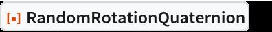 "ResourceFunction[""RandomRotationQuaternion""][5]"