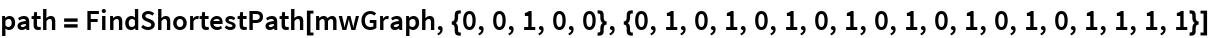 path = FindShortestPath[   mwGraph, {0, 0, 1, 0, 0}, {0, 1, 0, 1, 0, 1, 0, 1, 0, 1, 0, 1, 0, 1,     0, 1, 1, 1, 1}]