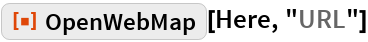 "ResourceFunction[""OpenWebMap""][Here, ""URL""]"
