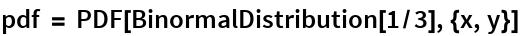 pdf = PDF[BinormalDistribution[1/3], {x, y}]