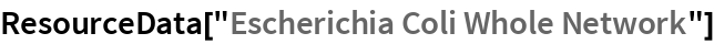 "ResourceData[""Escherichia Coli Whole Network""]"