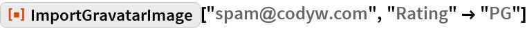 "ResourceFunction[""ImportGravatarImage""][""spam@codyw.com"", ""Rating"" -> ""PG""]"