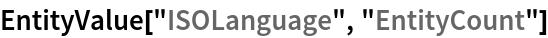 """EntityValue[""""ISOLanguage"""", """"EntityCount""""]"""