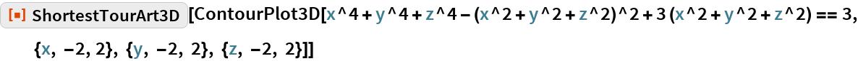 "ResourceFunction[""ShortestTourArt3D""][  ContourPlot3D[   x^4 + y^4 + z^4 - (x^2 + y^2 + z^2)^2 + 3 (x^2 + y^2 + z^2) == 3, {x, -2, 2}, {y, -2, 2}, {z, -2, 2}]]"