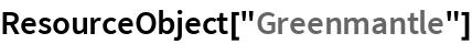 "ResourceObject[""Greenmantle""]"