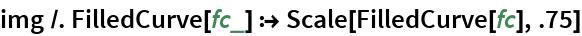 img /. FilledCurve[fc_] :> Scale[FilledCurve[fc], .75]