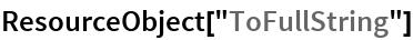 "ResourceObject[""ToFullString""]"