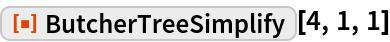 "ResourceFunction[""ButcherTreeSimplify""][4, 1, 1]"